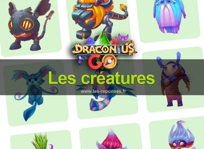 liste des créatures de Draconius Go